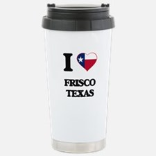 I love Frisco Texas Travel Mug