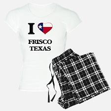 I love Frisco Texas Pajamas