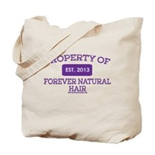 Property Of Forever Natural Hair Tote Bag