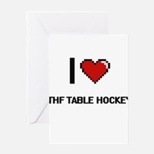 I Love Ithf Table Hockey Digital Re Greeting Cards