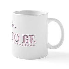 Katherine is the Bride to Be Mug