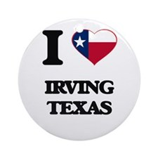 I love Irving Texas Ornament (Round)