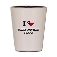 I love Jacksonville Texas Shot Glass