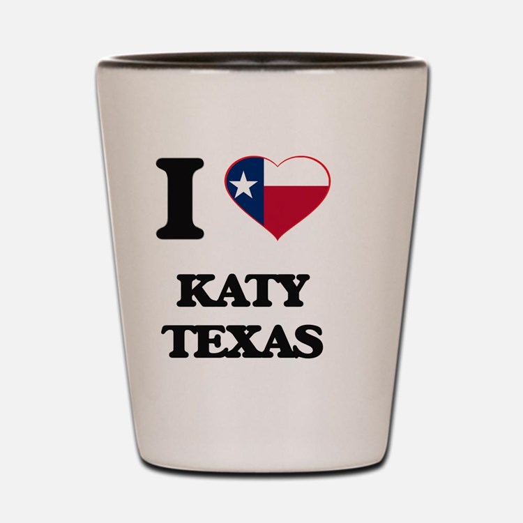 I love Katy Texas Shot Glass
