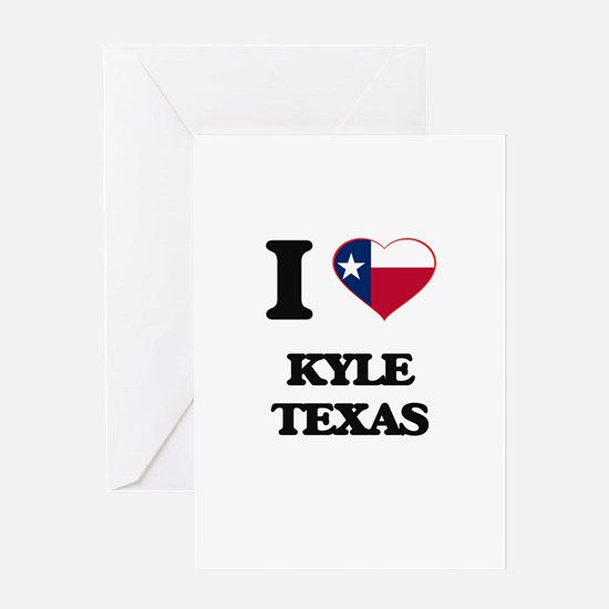 I love Kyle Texas Greeting Cards