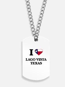 I love Lago Vista Texas Dog Tags