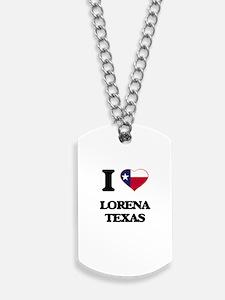 I love Lorena Texas Dog Tags