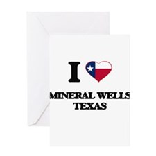 I love Mineral Wells Texas Greeting Cards