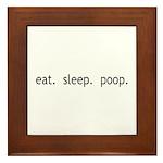 eat sleep poop Framed Tile