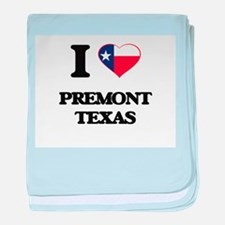 I love Premont Texas baby blanket