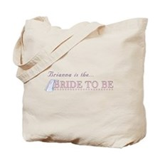 Brianna is the Bride to Be Tote Bag