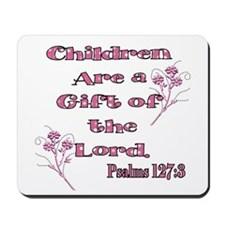 Children are a gift of the Lo Mousepad