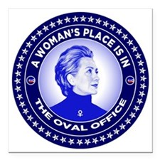 "A Woman's Place is in th Square Car Magnet 3"" x 3"""
