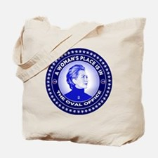 A Woman's Place is in the Oval Office Tote Bag