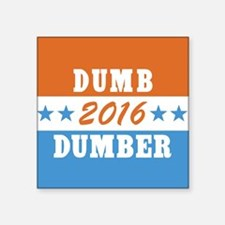 "Vote Dumb And Dumber 2016 Square Sticker 3"" x 3"""