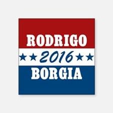 "Vote Rodrigo Borgia 2016 Square Sticker 3"" x 3"""