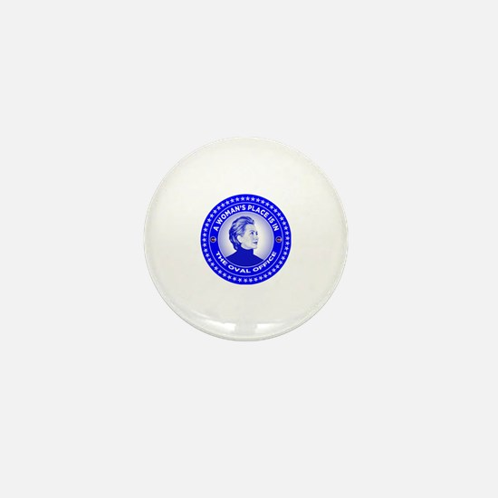 A Woman's Place is in the Oval Office. Mini Button