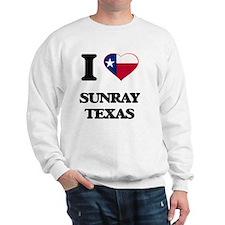 I love Sunray Texas Sweatshirt