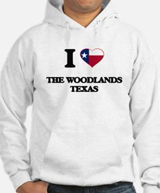 I love The Woodlands Texas Hoodie