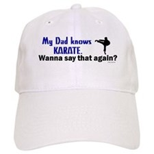 My Dad Knows Karate Baseball Cap