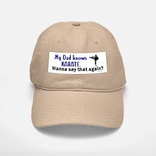 My Dad Knows Karate Baseball Baseball Cap