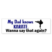 My Dad Knows Karate Bumper Bumper Sticker
