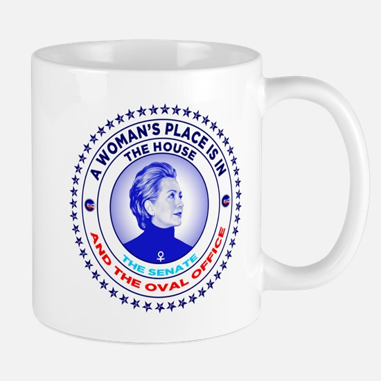 A Woman's Place is in the House the Sen Mug