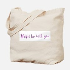 Magic be with you Tote Bag