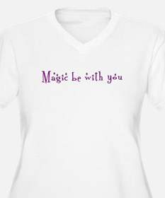 Magic be with you T-Shirt