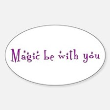 Magic be with you Oval Decal