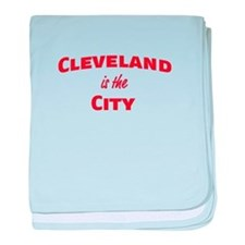Cleveland Is the City baby blanket