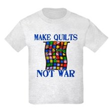 Make Quilts Not War T-Shirt
