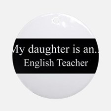 Daughter - English Teacher Ornament (Round)