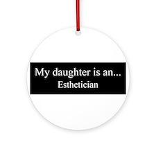 Daughter - Esthetician Ornament (Round)