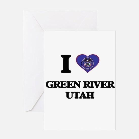 I love Green River Utah Greeting Cards