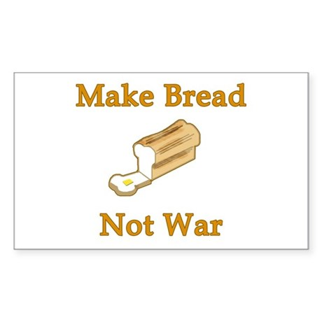Make Bread Not War Rectangle Sticker