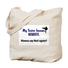 My Sister Knows Karate Tote Bag