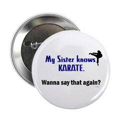 My Sister Knows Karate Button