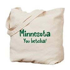 Minnesota You Betcha Tote Bag