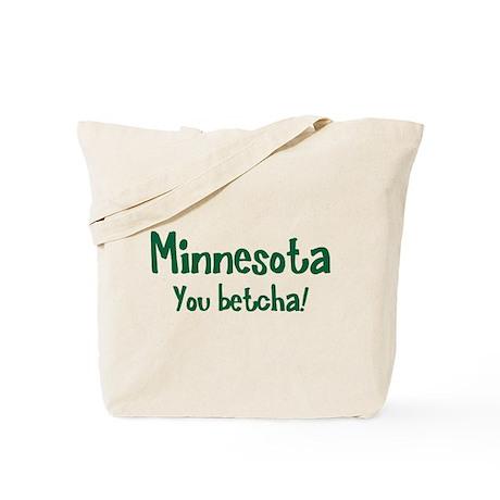Minnesota You Betcha Tote Bag