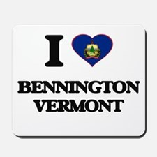 I love Bennington Vermont Mousepad