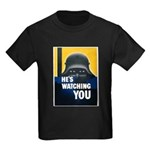 He's Watching You (Front) Kids Dark T-Shirt