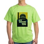 He's Watching You (Front) Green T-Shirt