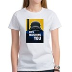 He's Watching You Women's T-Shirt