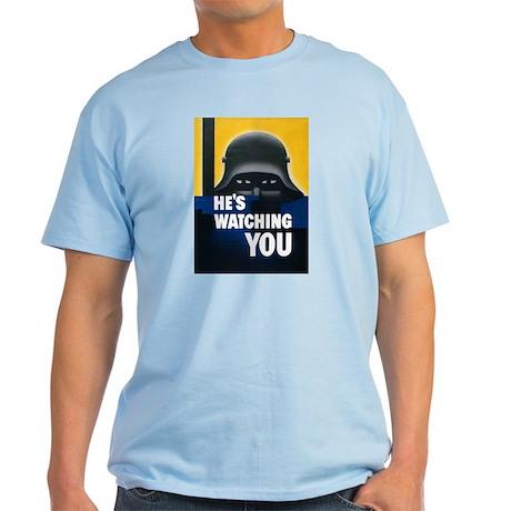 He's Watching You Light T-Shirt