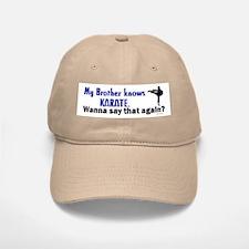 My Brother Knows Karate Baseball Baseball Cap
