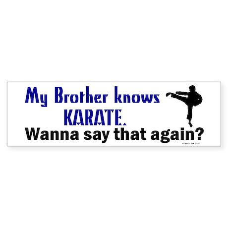 My Brother Knows Karate Bumper Sticker