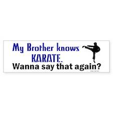 My Brother Knows Karate Bumper Bumper Sticker