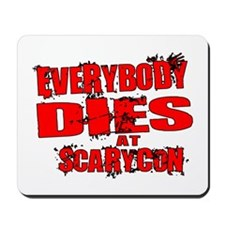 Everybody Dies at ScaryCon Mousepad