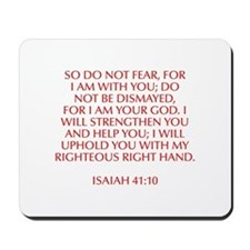So do not fear for I am with you do not be dismaye